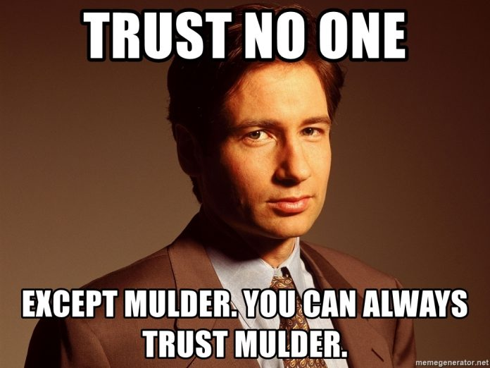 You Can't Always Trust the Users, but You Can Always Trust Mulder